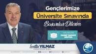 Başkan İzzetin Yılmaz: Üniversite sınavına girecek olan tüm öğrencilerimize başarılar diliyorum