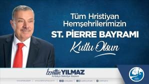 Başkan Yılmaz: Tüm Hıristiyan hemşehrilerimin St. Pierre Bayramı kutlu olsun