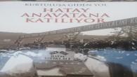 Hatay Büyükşehir Belediyesi'nden Hatay'ın kurtuluşunu anlatan dergi