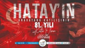 Başkan Lütfü Savaş Hatay'ın Anavatana katılışını kutladı