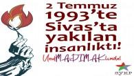 SYKP: 2 Temmuz 1993'te Sivas'ta yakılan insanlıktı!