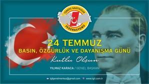 """Türkiye Gazeteciler Federasyonu Genel Başkanı Yılmaz Karaca:24 Temmuz """"Basın Özgürlük Ve Dayanışma Günü"""" Olarak Kutlanmalı"""