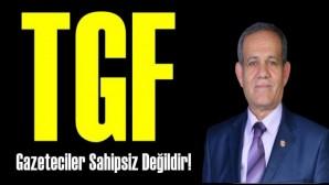 Türkiye Gazeteciler Fefederasyonu : Gazeteciler Sahipsiz Değildir!