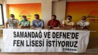 TÖB SEN: Samandağ ve Defne'ye Fen Lisesi istiyoruz