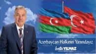 Başkan Yılmaz'dan destek mesajı: Kardeş Azerbaycan Halkının yanındayız