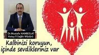 Hatay Sağlık Müdürü Dr. Hambolat'tan Çağrı: Sağlık yaşayın, kalbinizi ödüllendirin