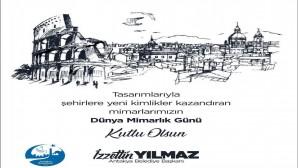 Antakya Belediye Başkanı İzzetin Yılmaz: Dünyaca ünlü mimarlar yetiştirmiş bir milletiz!
