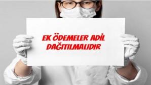 Sağlık çalışanlarına ek ödemeler adil dağıtılmalıdır