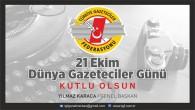 Türkiye Gazeteciler Federasyonu ; 21 Ekim Dünya Gazeteciler Günü Kutlu Olsun