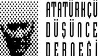 Atatürkçü Düşünce Derneği: Siyasi iktidarın Atatürk Düşmanlığı bulunuyor!