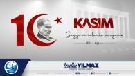 Başkan Yılmaz'dan 10 Kasım mesajı: Atamızı Saygı, Rahmet ve Minnetle Yâd Ediyoruz!