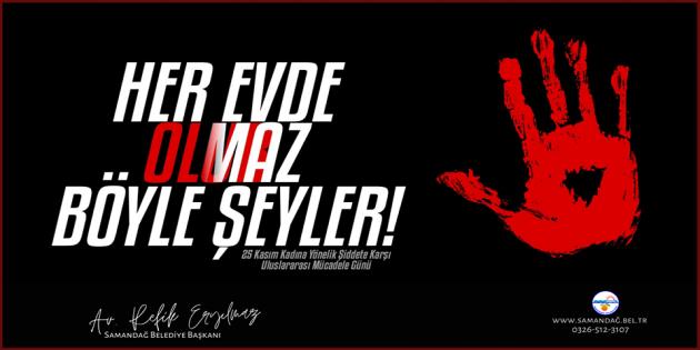 Başkan Eryılmaz'dan 25 Kasım Kadına Yönelik Şiddete karşı uluslararası günü mesajı