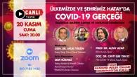 HAMOK'tan Panel: Ülkemizde ve Şehrimiz Hatay'da COVİD-19 Gerçeği, Salgında Gelinen Aşama ve Yapılması Gerekenler!