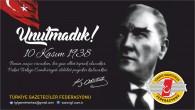 Türkiye Gazeteciler Federasyonundan 10 Kasım mesajı:  Unutmadık, Unutturmayacağız!