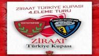 Atakaş Hatayspor ziraat kupası 4. Tur maçı 25 Kasım'da Antakya'da