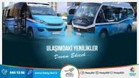 Hatay Büyükşehir Belediyesi'nin ulaşımdaki yenilikleri devam ediyor