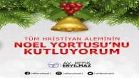 Başkan Refik Eryılmaz'dan Noel Bayramı mesajı
