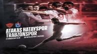 Atakaş Hatayspor Trabzonspor maçı Antakya Atatürk stadında saat 16.00da