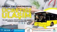 Hatay Büyükşehir Belediyesi sağlık çalışanlarının ücretsiz ulaşım süresini 30 Haziran'a uzattı
