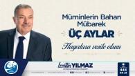 Başkan Yılmaz'dan Mübarek 3 aylar mesajı: Recep, Şaban ve Ramazan'a girmiş olmanın huzur ve mutluluğunu yaşıyoruz!