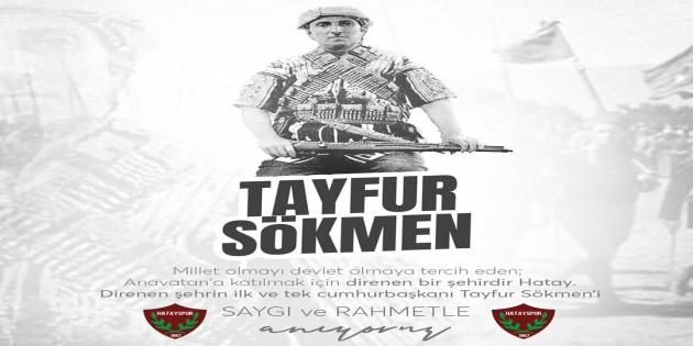 Atakaş Hatayspor'dan  Tayfur Sökmen'e anma mesajı
