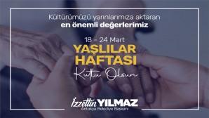 Antakya Belediye Başkanı İzzettin Yılmaz, Yaşlılar Haftasını Kutladı : Yaşlılarımız geçmişimizin aynası, başımızın tacı!