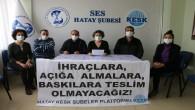 KESK: Hukuksuzca ihraç edilen arkadaşlarımız, yokluğa, sefalete mahkûm edildi!