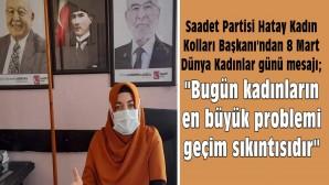 Saadet Partisi: Hayat'a değer katan kadınlar