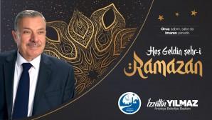 Başkan İzzettin Yılmaz: On bir ayın sultanı Ramazan'ımız hayırlara vesile olsun!