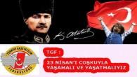 Türkiye Gazeteciler Federasyonu: 23 Nisan'ı Coşkuyla yaşamalı ve yaşatmalıyız
