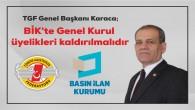 Türkiye Gazeteciler Federasyonu  Genel Başkanı Karaca; Basın İlan Kurumu'ndan Genel Kurul üyelikleri kaldırılmalıdır