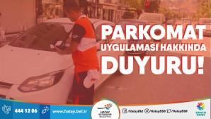 Hatay Büyükşehir Belediyesi: Parkomattaki yeni yerler için talep Kamu Kurumlarından geldi!