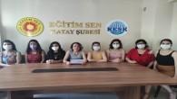 EĞİTİM SEN Hatay Şubesi Kadın Meclisi: Aile ve Sosyal Hizmetler Bakanı Derya Yanık derhal istifa etmelidir!