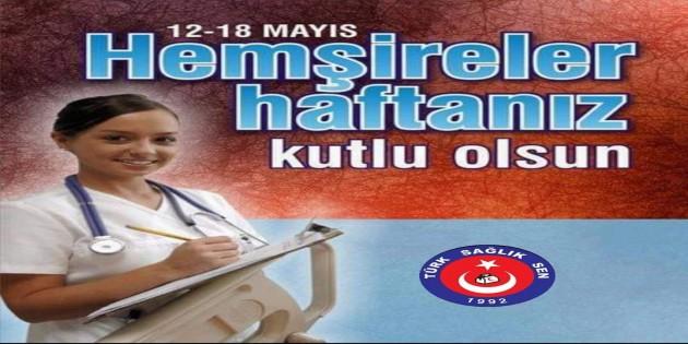 Türkiye Kamu Sen ve Türk Sağlık Sen Hatay Şube Başkanı Hayri Şahin Hemşireler Gününü Kutladı