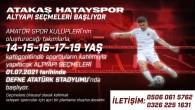 Atakaş Hatayspor'un alt yapı seçmeleri 1 Temmuz'da