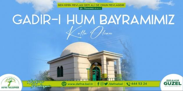 Başkan İbrahim Güzel: Alevilik inancının en önemli günlerinden biri olan Ğadir-i Hum Bayramı kutlu olsun!