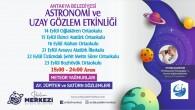 """Antakya Belediyesi Bilim Merkezinden """"Astronomi ve Uzay Gözlem"""" etkinliği!"""