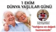 Hatay İl Sağlık Müdürü Dr. Mustafa Hambolat'tan 1 Ekim Dünya Yaşlılar günü mesajı: Ülkemizde yaşlı nüfus giderek artmaktadır!