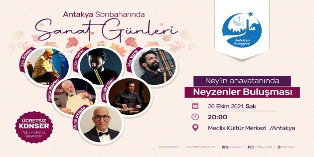 Antakya Belediyesi muhteşem Ney konserine ev sahipliği yapacak