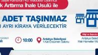 Antakya Belediyesi Mülkiyetinde bulunan 31  taşınmazı açık arttırma ihale usulü ile kiraya verecek